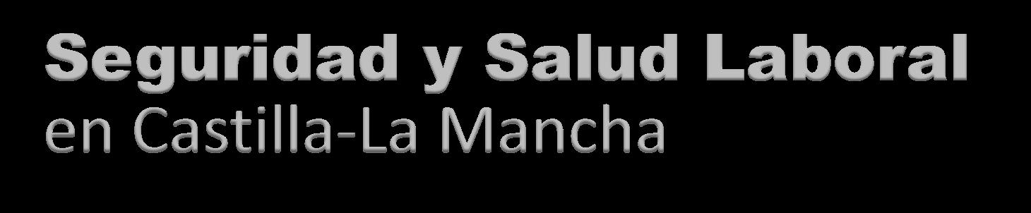 Seguridad y Salud Laboral en Castilla-La Mancha