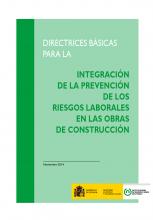Directrices básicas para la integración de la prevención de riesgos laborales en las obras de construcción
