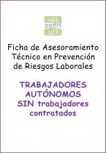 Ficha de AsesoramientoTécnico en Prevención deRiesgos Laborales paraTRABAJADORESAUTÓNOMOS SINtrabajadores contratados