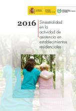 Informe de siniestralidad en la actividad de asistencia en establecimientos residenciales - 2016