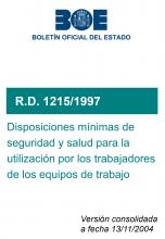 RD 1215/1997, seguridad y salud en la utilización por los trabajadores de los equipos de trabajo