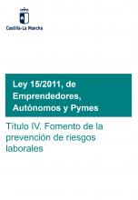 Ley 15/2011 de Emprendedores, Autónomos y Pymes. Título IV: Fomento de la prevención de riesgos laborales